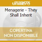 Menagerie-they shall inherit cd cd musicale di Menagerie