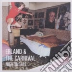 Erland And The Carnival - Nightingale cd musicale di ERLAND AND THE CARNI