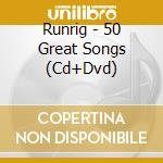 50 great songs - 3cd+dvd cd musicale di Runrig