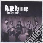 Beatles Beginnings - Three: Silver Beatles cd musicale di Artisti Vari