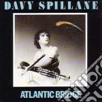 ATLANTIC BRIDGE cd musicale di SPILLANE DAVY