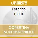 Essential music cd musicale di Artisti Vari