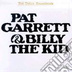 Bob Dylan - Pat Garrett & Billy The Kid cd musicale di Bob Dylan