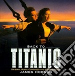 James Horner - Back To Titanic cd musicale di O.S.T.