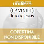 (LP VINILE) Julio iglesias lp vinile di Julio Iglesias