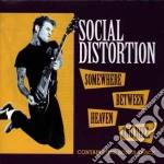 Social Distortion - Somewhere Between Heaven cd musicale di Distortion Social