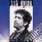 Bob Dylan - Good As I Been To You cd musicale di Bob Dylan