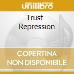 Trust - Repression cd musicale di Trust