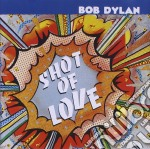 Bob Dylan - Shot Of Love cd musicale di Bob Dylan