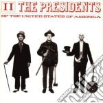 Presidents Of The USA (The) - II cd musicale di PRESIDENTS OF THE U.S.A.