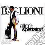 ATTORI E SPETTATORI cd musicale di Claudio Baglioni