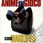 Claudio Baglioni - Anime In Gioco cd musicale di Claudio Baglioni