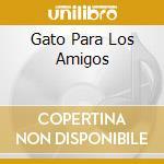 GATO PARA LOS AMIGOS cd musicale di Gato Barbieri