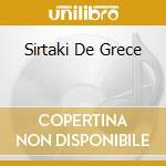 SIRTAKI DE GRECE cd musicale di Sirtaki de grece