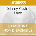 LOVE cd musicale di Johnny Cash