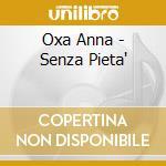 SENZA PIETA' cd musicale di Anna Oxa