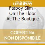 ON THE FLOOR AT THE BOUTIQUE cd musicale di On the floor at the