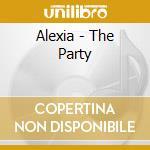 Alexia - The Party cd musicale di ALEXIA