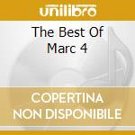 THE BEST OF MARC 4 cd musicale di THE BEST OF MARC 4 -