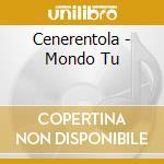 CENERENTOLA - MONDO TU cd musicale di Cenerentola