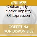 MAGIC/SIMPLICITY OF EXPRESSION, DEPT cd musicale di Billy Cobham