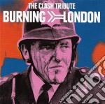Clash Tribute - Burning London 12Tr- cd musicale di ARTISTI VARI