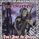 Blue Oyster Cult - Don't Fear The Reaper - The Best Of cd musicale di BLUE OYSTER CULT