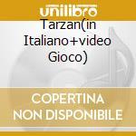 TARZAN(IN ITALIANO+VIDEO GIOCO) cd musicale di Tarzan