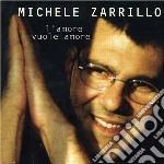 Michele Zarrillo - L'Amore Vuole Amore cd musicale di Michele Zarrillo