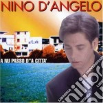 Nino D'angelo - A Nu Passo D'a'citt cd musicale di Nino D'angelo