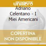 I MIEI AMERICANI 2 cd musicale di Adriano Celentano