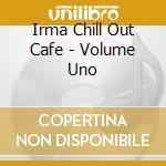 CHILL OUT CAFE' Vol.1 cd musicale di Artisti Vari