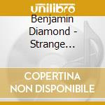 Diamond Benjamin - Strange Attitude cd musicale di Benjamin Diamond
