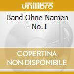 Band Ohne Namen - No.1 cd musicale di BAND OHNE NAME