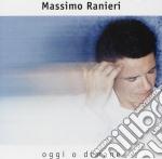 Massimo Ranieri - Oggi O Dimane cd musicale di Massimo Ranieri