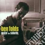 Ben Folds - Rockin'the Suburbs cd musicale di Ben Folds