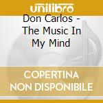 Don Carlos - The Music In My Mind cd musicale di DON CARLOS