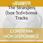 THE STRANGLERS (BOX 5CD+BONUS TRACKS cd musicale di STRANGLERS