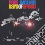 Paul Weller - Days Of Speed cd musicale di Paul Weller