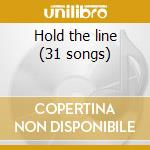 Hold the line (31 songs) cd musicale