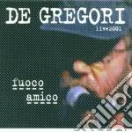Francesco De Gregori - Fuoco Amico - Live 2001 cd musicale di Francesco De Gregori