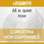 All is quiet now cd musicale di Arid