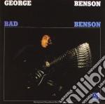 George Benson - Bad Benson cd musicale di George Benson