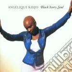 Angelique Kidjo - Black Ivory Soul cd musicale di Angelique Kidjo