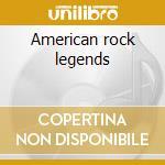 American rock legends cd musicale