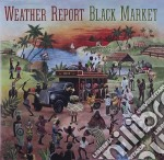 Weather Report - Black Market cd musicale di Report Weather