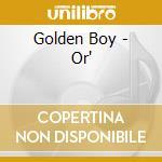 Golden Boy - Or' cd musicale di Boy Golden
