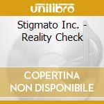 REALITY CHECK cd musicale di Inc. Stigmato