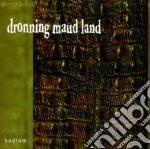 Dronning Maud Land - Bedlam cd musicale di DRONNING MAUD LAND