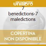 7 benedictions-7 maledictions cd musicale